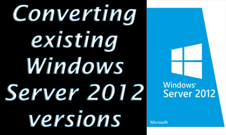 Converting existing Windows Server 2012 versions – Standard to DataCenter